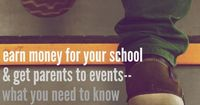 earn money for your school and get parents to events: what you need to knwo | teachmama.com