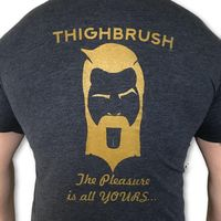 """THIGHBRUSH® - """"The Pleasure is All YOURS"""" - Men's T-Shirt - Heather Navy Blue and Gold - $20.00 Each"""