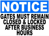 Notice Gates Must Be Closed & Locked After Business Hours Sign $16.99