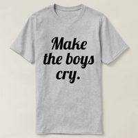 Make The Boys Cry T-shirt, Funny Shirt For Women, Girlfriend T-shirt, Cool Feminist T-shirt, Feminism Shirt, Women Grapic Tee Shirt $16.50