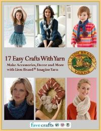 Yarn Crafts for the Rest of Us: New