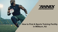 How to Find A Sports Training Facility in Millburn, NJ