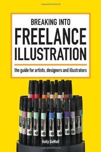 Breaking Into Freelance Illustration: A Guide for Artists, Designers and Illustrators by Holly DeWolf,http://www.amazon.com/dp/1600611974/ref=cm sw r pi dp wSbltb1BHWD3T1AH