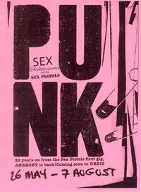 Punk: SEX, Seditionaries and The Sex Pistols, 26 May - 7 August 2005