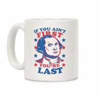 �œ� Handcrafted in USA! �œ� Support American Artisans If You Ain't First You're Last Ceramic Coffee Mug $14.99