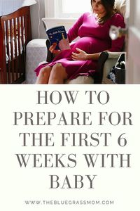 How to Prepare for the first 6 weeks with Baby #ForBetterBeginnings | thebluegrassmom