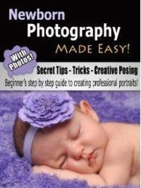 Newborn Photography Made Easy by Scott Voelker. Do you want to learn how to become a professional newborn photographer? Well�€�now it's easier than ever and this book will explain exactly how to get started�€�step by step! Lisa Voelker who...