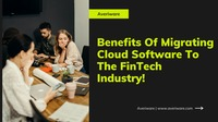 benefits of Migrating cloud software to Fintech Industry.png
