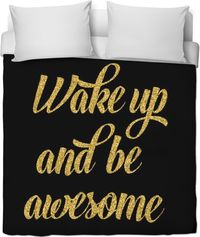 Wake Up And Be Awesome Duvet Cover $120.00