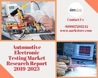 Automotive Electronic Testing Market Research Report 2019-2023.jpg