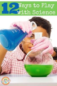 These 12 ways to play with science will have kids exploring all sorts of fun science concepts through play.