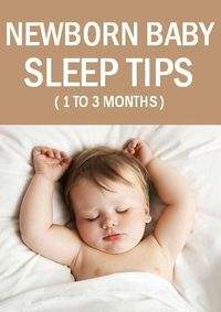 Are you worried about your 1 to 3 month old baby sleep? Here's an article on 1-3 months baby sleeping patterns which you must know to handle your new born.