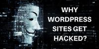 Top Reasons Why WordPress Sites Get Hacked and How to Prevent It