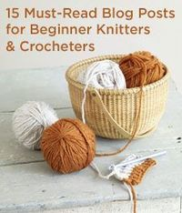 Links to 15 blog posts for beginner yarncrafters from Lion Brand Yarn
