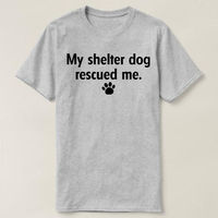 My Shelter Dog Rescued Me T-Shirt, Women and Mens Unisex T-shirt, Cute Rescue Dog Shirt, Animal Lover T-shirt, Mother Dog lover Shirt $16.50
