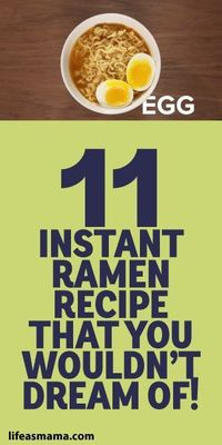11 Instant Ramen Recipes That You Wouldn't Dream of!