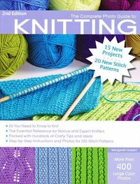 This book is a great reference for beginners and experienced knitters alike. The Complete Photo Guide to Knitting by Margaret Hubert, is similar to Vogue Knitti