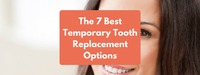 Best-Temporary-Tooth-Replacement-Option-Simplybestof If you need an over the counter temporary tooth replacement, there are tons of temporary tooth replacements out there for you to choose from.  Not all of them deserve to be placed in your mouth, howe...