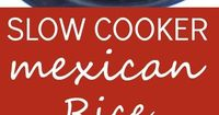 Slow Cooker Mexican Rice (Spanish Rice) - Have you ever wanted to know how easy it is to make restaurant-style Spanish rice at home? Now you can! It's so simple and easy and so much better than Knorr's packaged Spanish rice. This fool-proo...