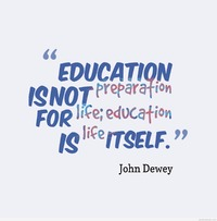 Education is not the preparation for life