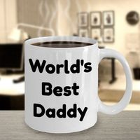 Birthday Gift For Dad, Father's Day Gift For Dad, Gift For Dad From Child, Dad Gift From Son Or Daughter, World's Best Daddy Coffee Mug $12.95