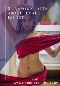 As per today's scenario, we all are aware of female escorts and their services. Many of us also took their services to bring more love to our life. Here in this article, I'm sharing 3 unknown facts about female escorts that very few people kno...