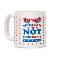 Who do you know who would love this? I'm Merican NOT Merican't Ceramic Coffee Mug Handcrafted in the USA! $14.99
