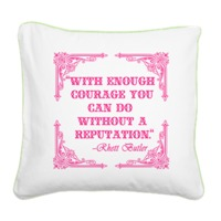 Rhett Butler Quote about Reputation Square Canvas With enough courage you can do without a reputation. Rhett Butler said it to Scarlett O'Hara, and, boy, did she take that advice to heart! Great gift for Gone with the Wind fans, by Scarebaby Design...