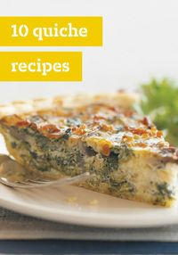 "10 Quiche Recipes �€"" Quiche: the perfect breakfast-time or brunch pie."