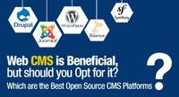 Web CMS is Beneficial, but should you Opt for it? Which are the Best Open Source CMS Platforms?