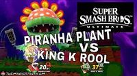 Super Smash Bros Ultimate - Pirana Plant VS King K Rool