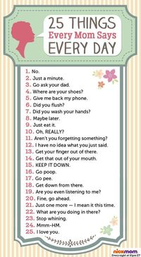 25 Things Every Mom Says Every Day by