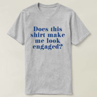 Does This Shirt Make Me Look Engaged T-shirt, Ladies Unisex Shirt, Engagement T-shirt, Engagement Announcement, Engaged AF, Workout Shirt $16.50