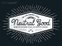 Neutral Good // Shirt Neutrality by Wingfeather