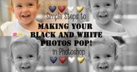 Simple Steps to Making Your Black & White Photos Pop!