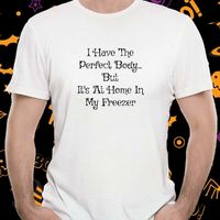 Halloween Perfect Body T-shirt $16.95