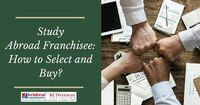 Study Abroad Franchisee: a way to choose and Buy?