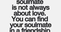Soul mate friends, you know when you've found them