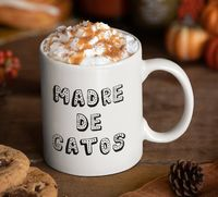 Mugs in spanish - madre de gatos taza de cafe - mother of cats $19.95