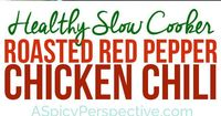 Healthy Slow Cooker Roasted Red Pepper Chicken Chili Recipe (Gluten Free & Dairy Free)   ASpicyPerpective.com