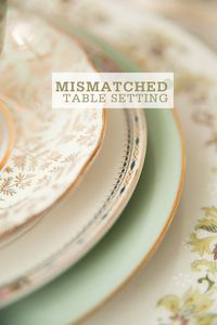 Tips for Setting a Mismatched Table using vintage and modern pieces!