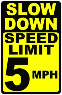 Slow Down Speed Limit 5 MPH Sign $14.99
