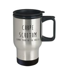Carpe scrotum dirty rude vulgar 14 oz stainless steel travel mug gag gift| batchelor party |batchelorette party | $20.95
