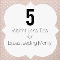 Five Weight Loss Tips for Breastfeeding Moms via Adventures as a Small Town Mom