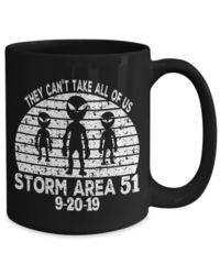 Storm area 51 on 9-20-19 they can't take all of us $17.95
