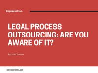 Legal Process Outsourcing(LPO): Are You Aware of It?