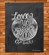 Love You To The Moon and Back Chalkboard Art Print | Art Prints | Lily & Val | Scoutmob Shoppe | Product Detail