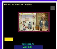 wood burning science fair projects