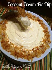 Coconut Cream Pie Dip.... seriously, I could have eaten ALL of this by myself!!! BEST DIP EVER!!!