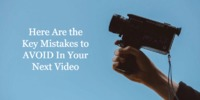Here Are The Key Mistakes to AVOID In Your Next Video